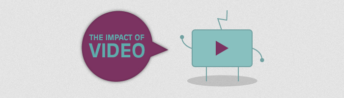 The impact of video