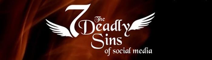 Les 7 péchés capitaux des médias sociaux