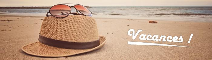 Le blog passe en mode vacances !